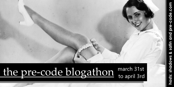 This film is reviewed for the Pre-Code Blogathon. Check out hosts Pre-Code.com and for more early '30s fun!