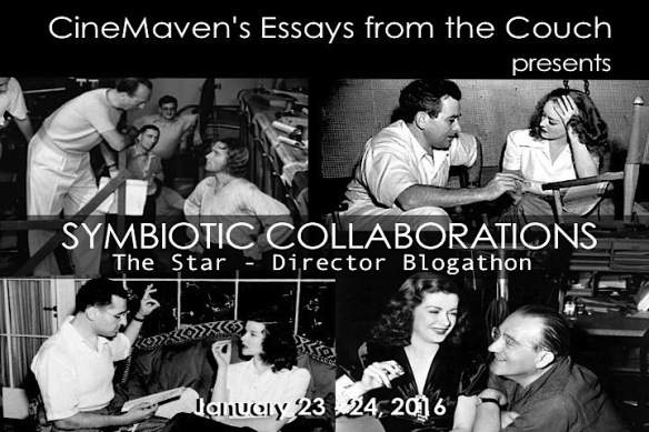This post was written for the Symbiotic Collaborations blogathon! Check out our host blog, CineMaven's Essays from the Couch, for more star-director celebration!